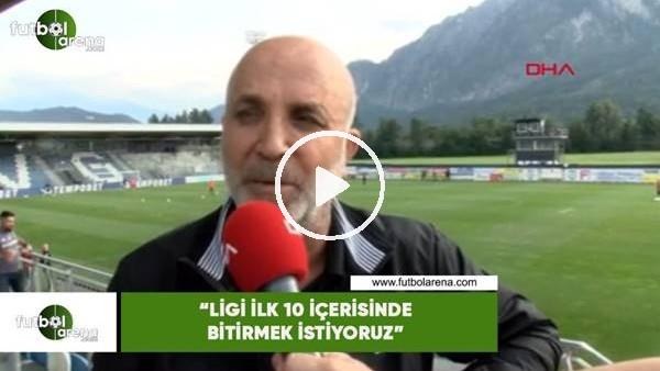 """'Hasan Çavuşoğlu: """"Ligi ilk 10 içerisinde bitirmek istiyoruz"""""""