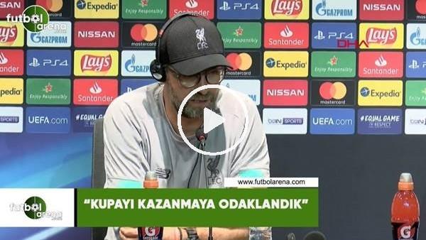 """Jürgen Klopp: """"Kupayı kazanmaya odaklandık"""""""