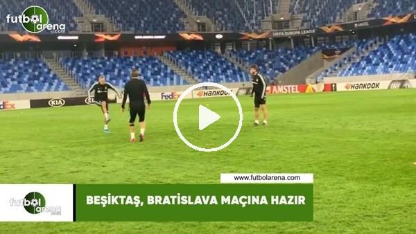 'Beşiktaş, Bratislava maçına hazır