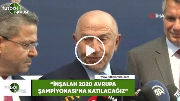 """Nihat Özdemir: """"İnşallah 2020 Avrupa Şampiyonası'na katılacağız"""""""