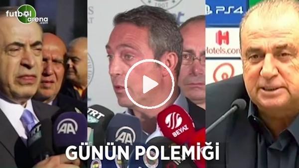 'Ali Koç, Fatih Terim ve Mustafa Cengiz arasında günün polemiği