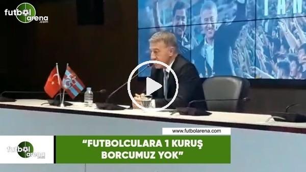 """Ahmet Ağaoğlu: """"Futbolculara 1 kuruş borcumuz yok"""""""