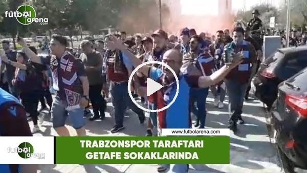 'Trabzonspor taraftarı Getafe sokaklarında