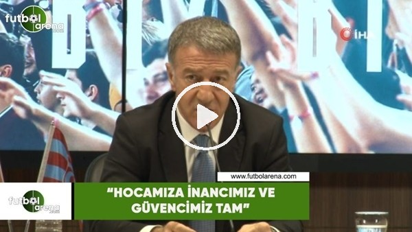 "Ahmet Ağaoğlu: ""Hocamıza inancımız ve güvencimiz tam"""