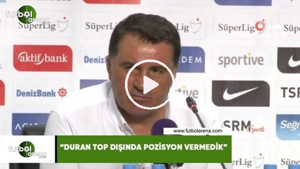 """'Mustafa Kaplan: """"Duran top dışında pozisyon vermedik"""""""""""