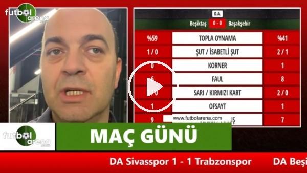 """Çağdaş Sevinç:""""Beşiktaş ısrarla 45 dakika boyunca aynı şeyleri denedi."""""""