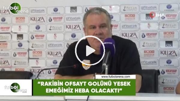 """'Levent Eriş: """"Rakibin ofsayt golünü yesek emeğimiz heba olacaktı"""""""