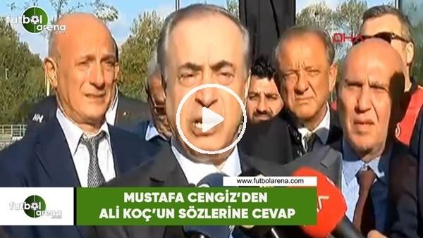 'Mustafa Cengiz'den Ali Koç'un sözlerine cevap