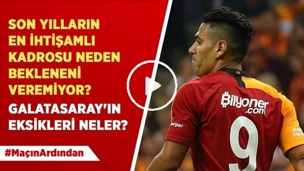 'Galatasaray - Kasımpaşa Maçı Analizi | Galatasaray Neden Bekleneni Veremiyor?