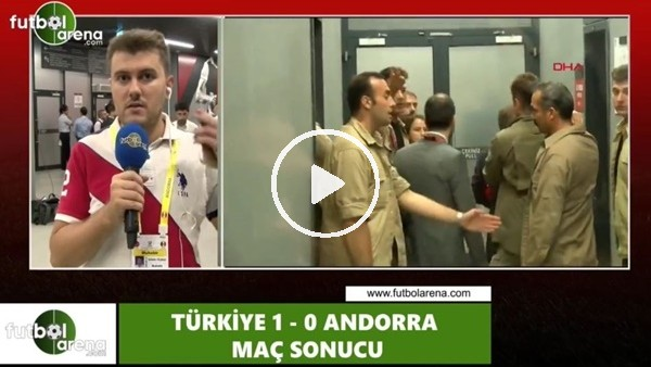 Türkiye - Andorra maçından notlar