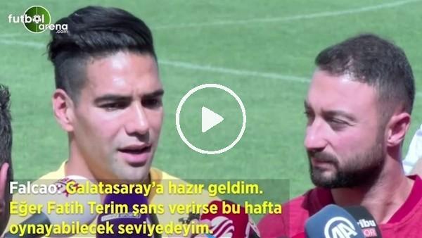 """'Falcao: """"Galatasaray'a hazır geldim, Kasımpaşa maçında oynayabilecek seviyemedim"""""""