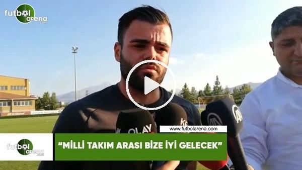 """Hasan Hüseyin Acar: """"Milli Takım arası bize iyi gelecek"""""""