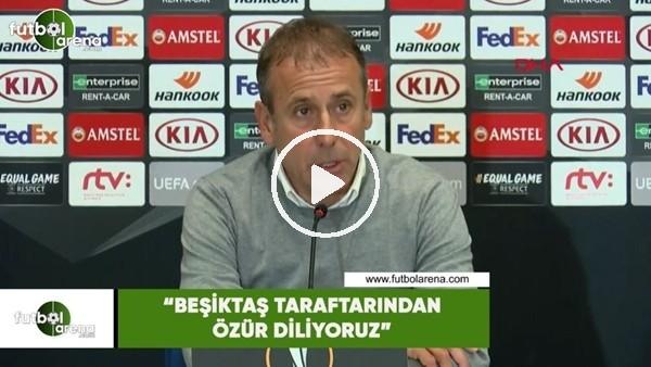 """'Abdullah Avcı: """"Beşiktaş taraftarından özür diliyoruz"""""""
