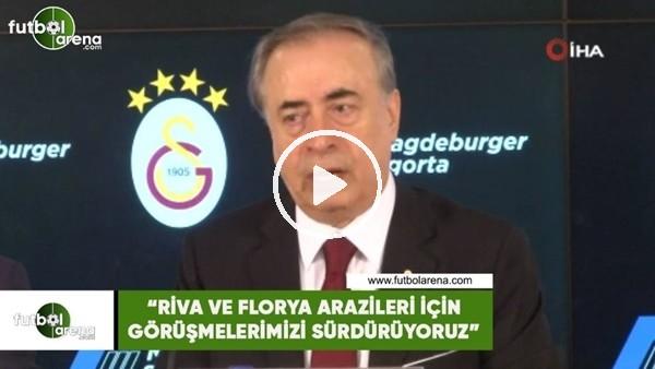 """'Mustafa Cengiz: """"Riva ve Florya arazileri için görüşmelerimizi sürdürüyoruz"""""""