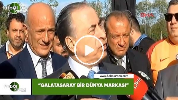 """'Mustafa Cengiz: """"Galatasaray bir dünya markası"""""""