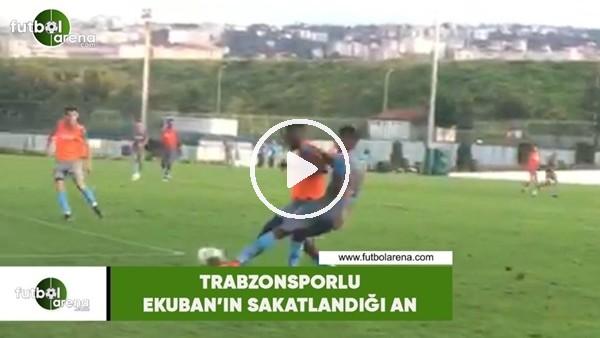 'Trabzonsporlu Ekuban'ın sakatlandığı an