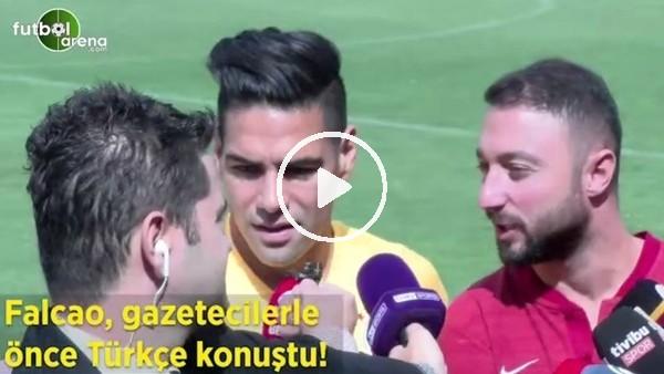 Falcao, gazetecilerle önce Türkçe konuştu