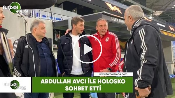 'Abdullah Avcı ile Holosko sohbet etti