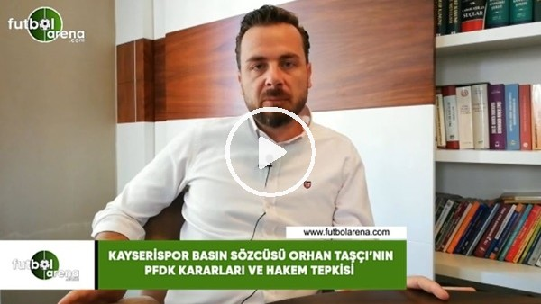 'Orhan Taşçı'nın PFDK kararları ve hakem tepkisi