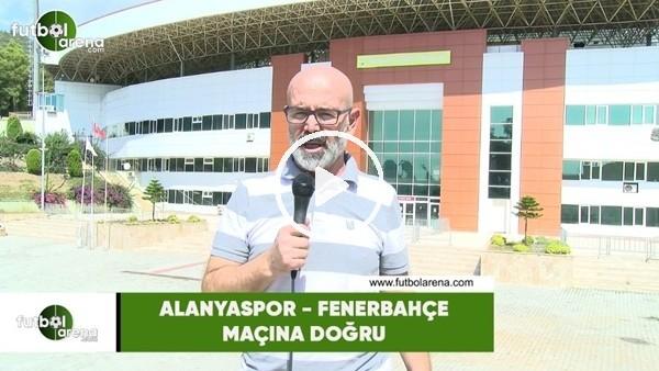 'Alanyaspor - Fenerbahçe maçına doğru son gelişmeleri Ercan Yıldırım aktardı