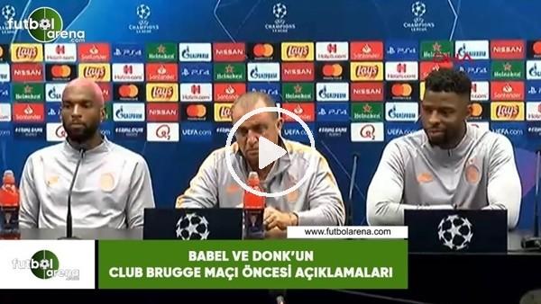 'Babel ve Donk'un Club Brugge maçı öncesi açıklamaları