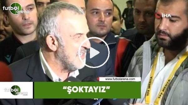 """Ahmet Ürkmezgil: """"Şoktayız"""""""