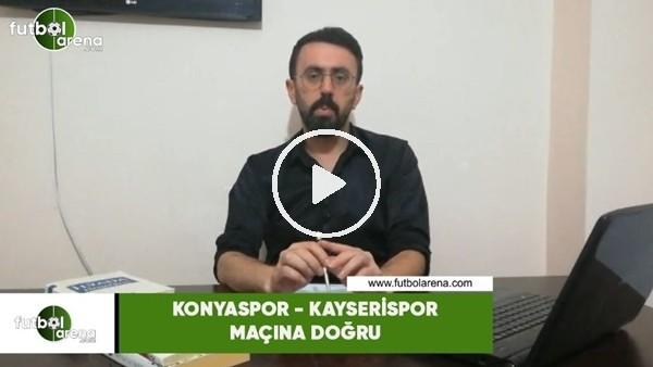 'Konyaspor - Kayserispor maçına doğru son gelişmeleri Yunus Altınbeyaz aktardı