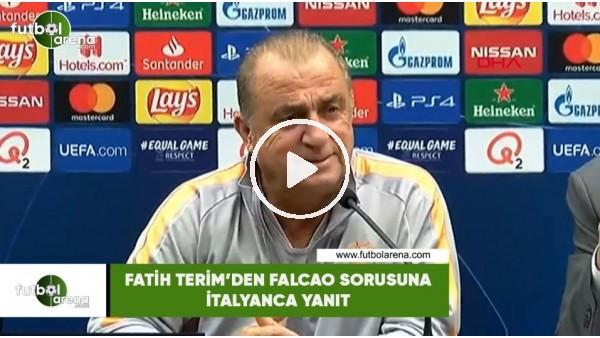 'Fatih Terim'den Falcao sorusuna İtalyanca yanıt