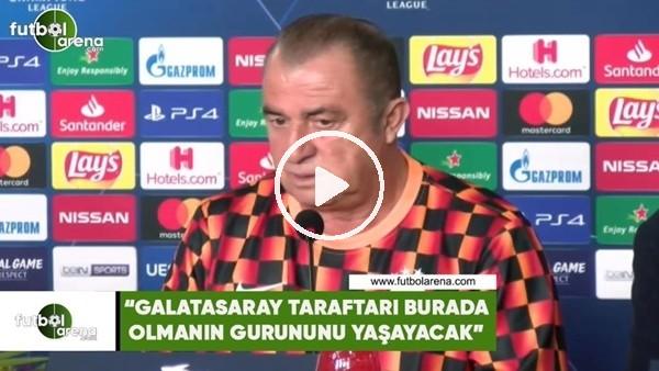 """Fatih Terim: """"Galatasaray taraftarı burada olmanın gururunu yaşayacak"""""""