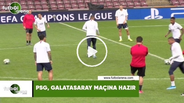 PSG, Galatasaray maçına hazır