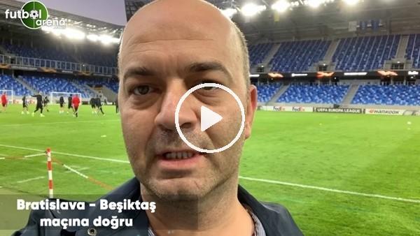 'Bratslava - Beşiktaş maçına doğru son gelişmeleri Çağdaş Sevinç aktardı