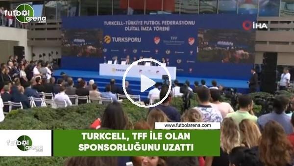 Turkcell, TFF ile olan sponsorluğunu uzattı