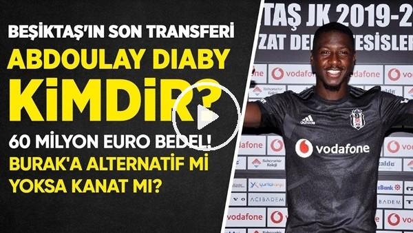 Beşiktaş'ın Yeni Transferi Abdoulay Diaby Kimdir?