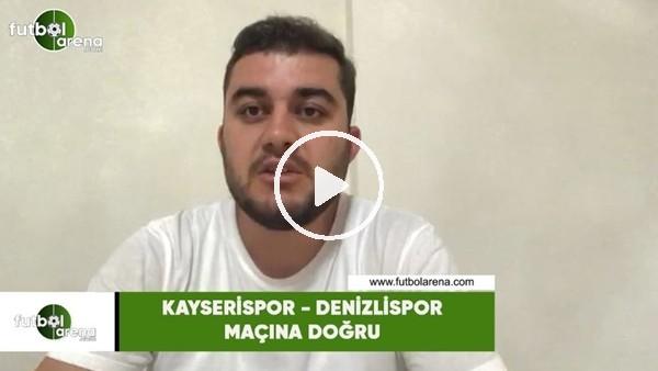 'Kayserispor - Denizlispor maçına doğru son gelişmeleri Memduh Borazan aktardı