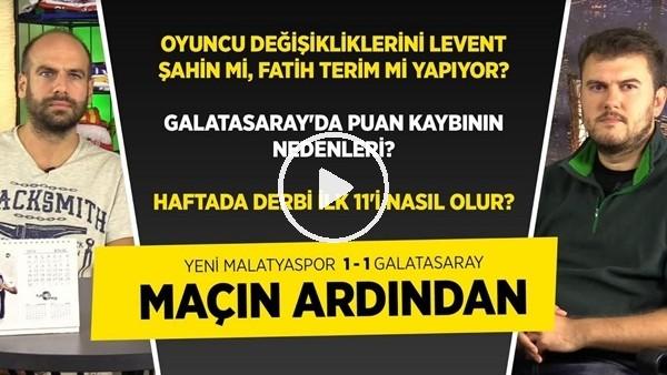 'Yeni Malatyaspor - Galatasaray Maçı Analizi | Fenerbahçe Derbisi 11'i Nasıl Olur?