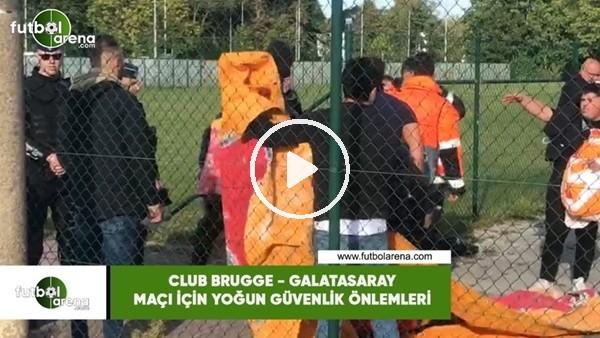 'Club Brugge - Galatasaray maçı içi yoğun güvenlik önemlemleri