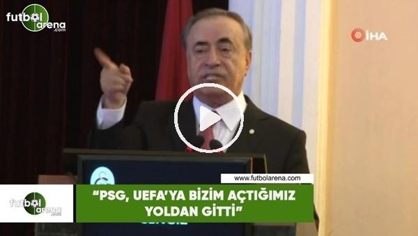 """Mustafa Cengiz: """"PSG, UEFA'ya bizim açtığımız yoldan gitti"""""""