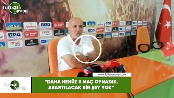 """'Hasan Çavuşoğlu: """"Daha henüz 3 maç oynadık. Abartılacak bir şey yok"""""""