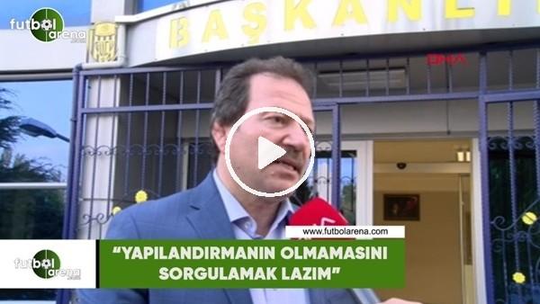 """'Mehmet Yiğiner: """"Yapılandırmanın olmamasını sorgulamak lazım"""""""