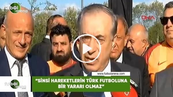 """'Mustafa Cengiz: """"Sinsi hareketlerin Türk futboluna bir yararı olmaz"""""""