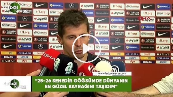 """Emre Belözoğlu: """"25-26 senedir göğsümde dünyanın en güzel bayrağını taşıdım"""""""