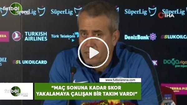 """'Kemal Özdeş: """"Maç sonuna kadar skor yakalamaya çalışan takım vardı"""""""