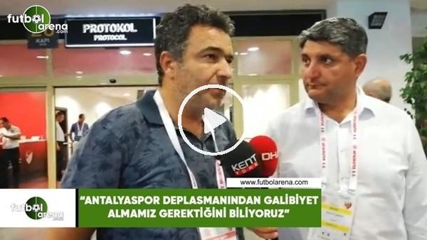 """'Mehmet Çakmak Uyar: """"Antalyaspor deplasmanıdnan galibiyet almamız gerektiğini biliyoruz"""""""