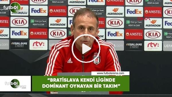 """'Abdullah Avcı: """"Bratislava kendi evinde dominant oynayan bir takım"""""""