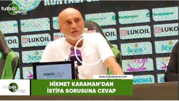 'Hikmet Karaman'dan istifa sorusuna cevap