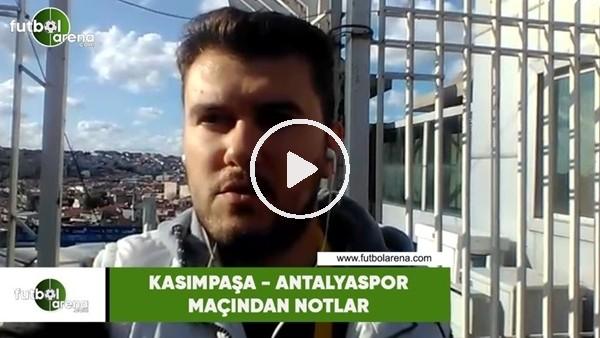 'Kasımpaşa - Antalyaspor maçından notlar! Sinan Yılmaz aktardı..