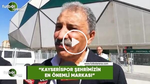 """'Erol Bedir: """"Kayserispor şehrimizin en önemli markası"""""""
