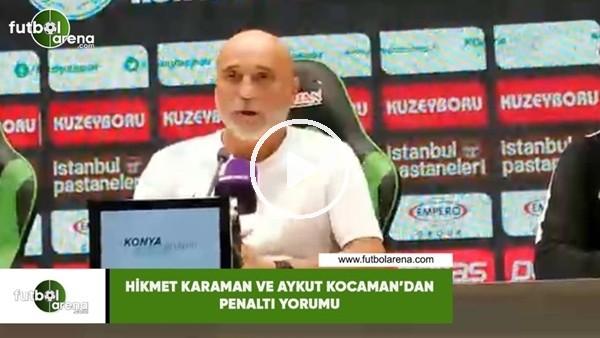 'Hikmet Karaman ve Aykut Kocaman'dan penaltı yorumu
