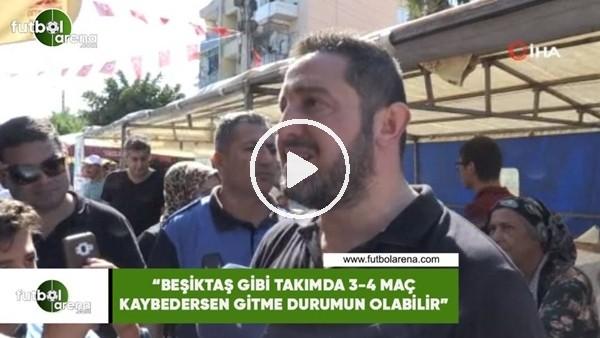 """'Nihat Kahveci: """"Beşiktaş gibi takımda 3-4 maç peş peşe kaybedersen gitme durumun olabilir"""""""