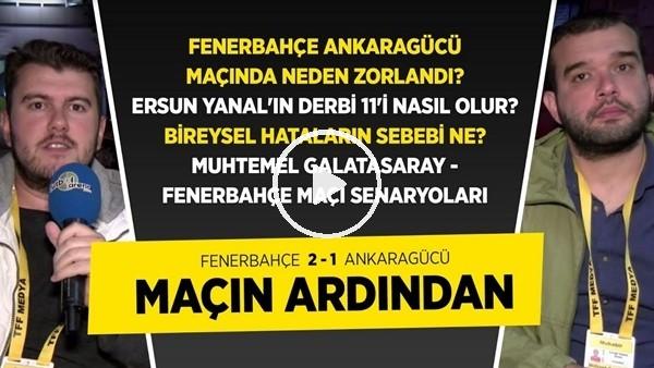 'Fenerbahçe - Ankaragücü Maçı Analizi | Ersun Yanal'ın Muhtemel Derbi Planları
